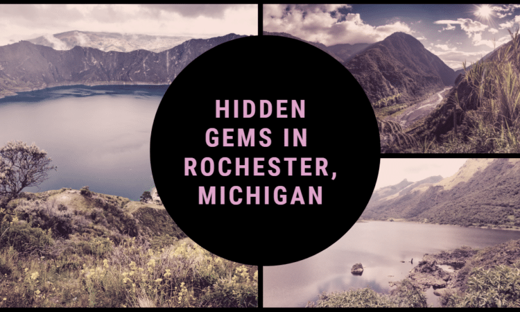 Hidden Gems In Rochester, MI